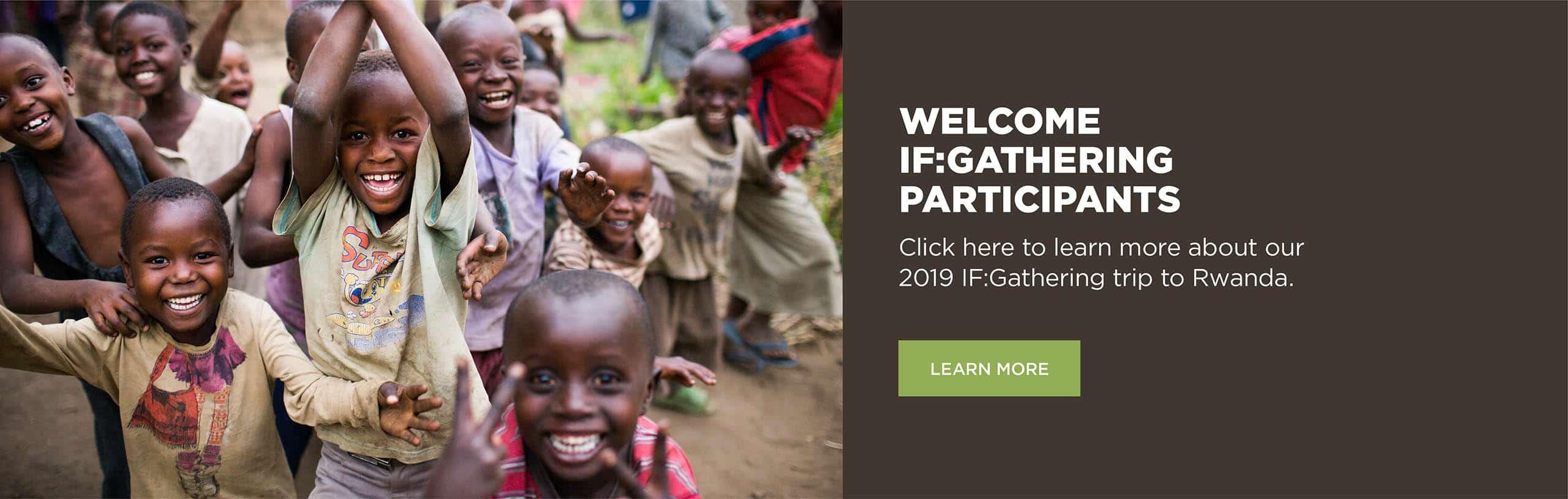 IF:Gathering Trip to Rwanda